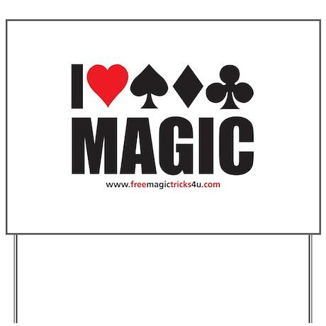 I Love Magic Yard Sign