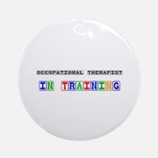 Occupational Therapist In Training Ornament (Round