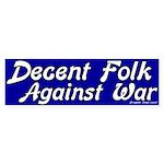 Decent Folk Against War Bumpersticker