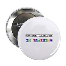 """Nutritionist In Training 2.25"""" Button (10 pack)"""