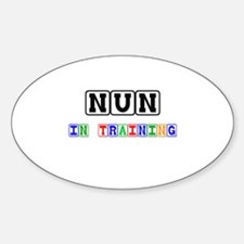 Nun In Training Oval Decal