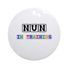 Nun In Training Ornament (Round)