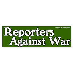 Reporters Against War Bumper Bumper Sticker