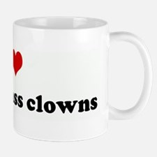I Love no talent ass clowns Mug