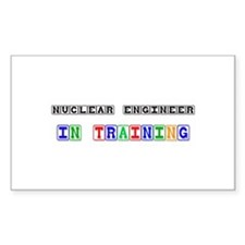 Nuclear Engineer In Training Rectangle Sticker