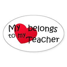 My Heart Belongs to My Teacher Oval Decal