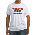 Violence is Not the Answer Fitted T-Shirt