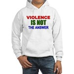 Violence is Not the Answer Hooded Sweatshirt
