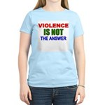 Violence is Not the Answer Women's Pink T-Shirt