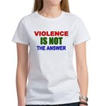 Violence is Not the Answer Women's T-Shirt
