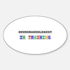 Neuroradiologist In Training Oval Decal