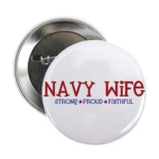 "Strong, Proud, Faithful - Navy Wife 2.25"" Button"