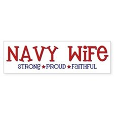 Strong, Proud, Faithful - Navy Wife Bumper Sticker