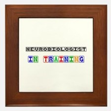 Neurobiologist In Training Framed Tile