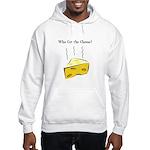 Who Cut the Cheese? Hooded Sweatshirt