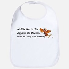 Meddle Not In The Affairs of Dragons... Bib