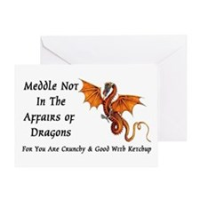 Meddle Not In The Affairs of Dragons... Greeting C