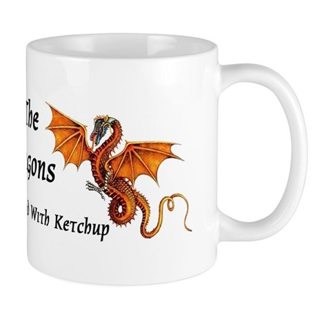 Meddle Not In The Affairs of Dragons... Mug