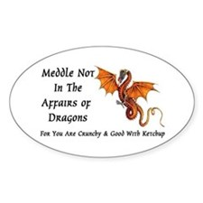 Meddle Not In The Affairs of Dragons... Decal