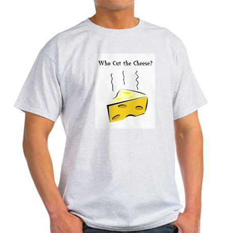 Who Cut the Cheese? Ash Grey T-Shirt