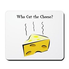 Who Cut the Cheese? Mousepad