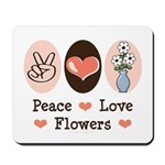 Peace Love Flowers Mousepad