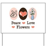 Peace Love Flowers Yard Sign