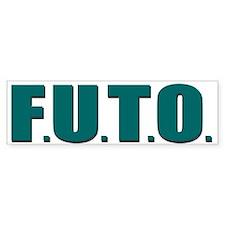 F.U.T.O. Bumper Bumper Sticker