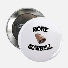 More Cowbell! (as seen on Barely Famous) Button
