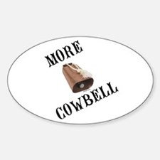 More Cowbell (from Barely Famous) Decal