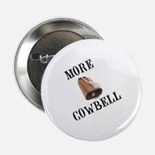 "More Cowbell (from Barely Famous) 2.25"" Button"