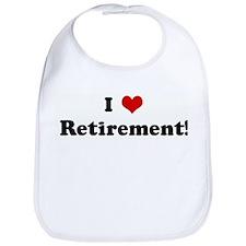 I Love Retirement! Bib