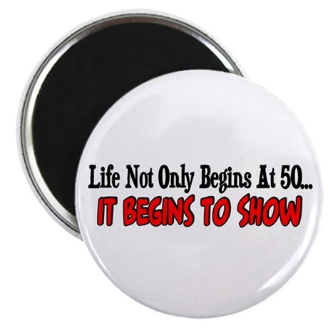 Life not only begins at 50 Magnet
