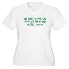 Cute Be the change you wish to see in the world T-Shirt