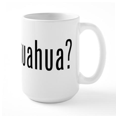 got chihuahua? Large Mug