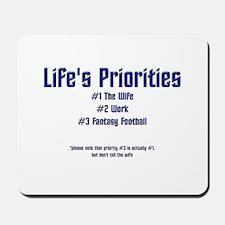 Life's Priorities Mousepad