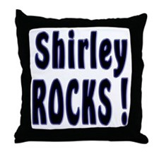 Shirley Rocks ! Throw Pillow