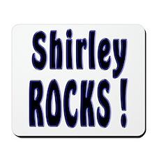 Shirley Rocks ! Mousepad