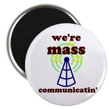 Mass Communicatin' Magnet
