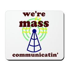 Mass Communicatin' Mousepad
