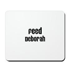 Feed Deborah Mousepad