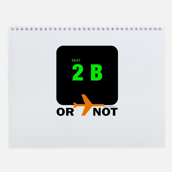 *NEW DESIGN* 2B or...NOT to BE! Wall Calendar