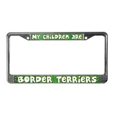 My Children Border Terriers License Plate Frame