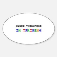 Music Therapist In Training Oval Decal