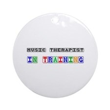 Music Therapist In Training Ornament (Round)