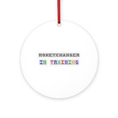 Moneychanger In Training Ornament (Round)