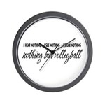 Nothing but Volleyball Wall Clock
