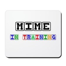 Mime In Training Mousepad
