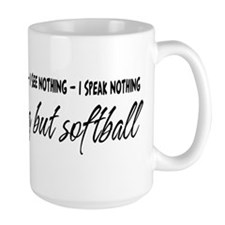 Nothing but Softball Mug