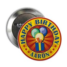 "Happy Birthday Aaron Personalized 2.25"" Button"